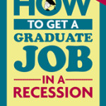 QUICK! 25% off our book 'How to Get a Graduate Job in a Recession'